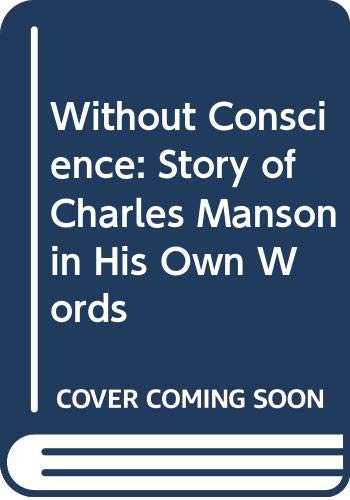 9780586073247: Without Conscience: Story of Charles Manson in His Own Words