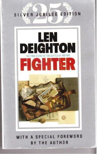 Fighter: The True Story of the Battle: Len Deighton