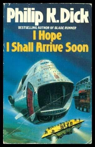9780586074152: I Hope I Shall Arrive Soon