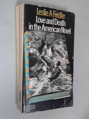 Love and Death in the American Novel: Fiedler, Leslie A.