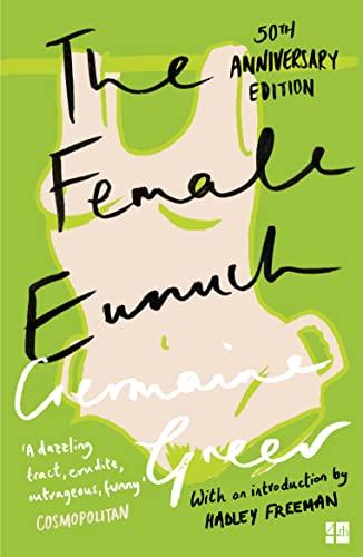 9780586080559: The Female Eunuch (Flamingo Modern Classics)