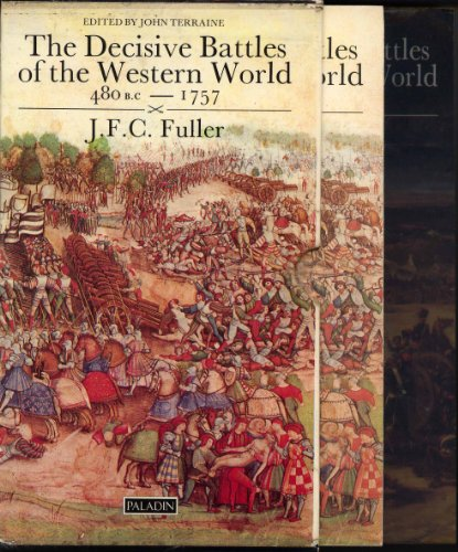 9780586080863: The Decisive Battles of the Western World 480 BC-1757, 1792-1944, Vols. 1 & 2