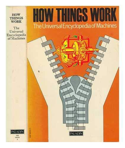 How Things Work: The Universal Encyclopedia of Machines.: No Author)