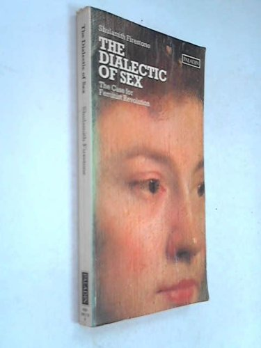 9780586081136: The Dialectic of Sex: The Case for Feminist Revolution