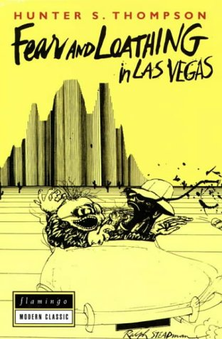 Fear and Loathing in Las Vegas: A: Hunter S. Thompson,Ralph