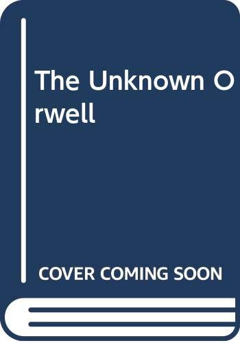 9780586081785: The Unknown Orwell