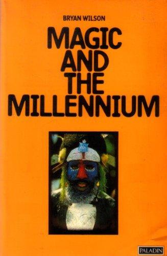 Magic and the Millenium: Wilson, Bryan R.