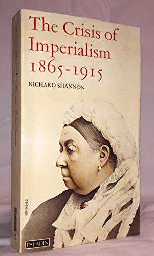 The Crisis of Imperialism 1865-1915: Shannon, Richard