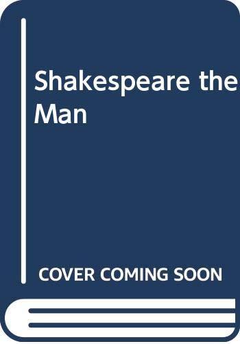 9780586082621: Shakespeare the Man