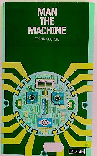 Man the Machine.: George, Frank