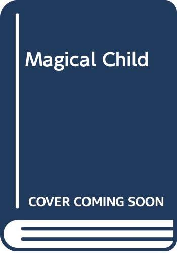 9780586083048: MAGICAL CHILD: Rediscovering Nature