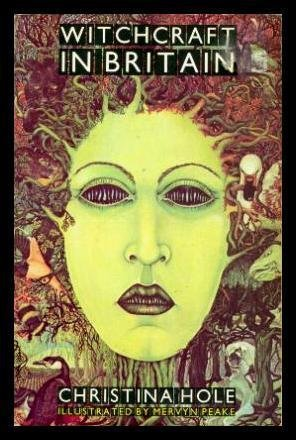 Witchcraft in Britain (0586083332) by Christina Hole; Mervyn Peake