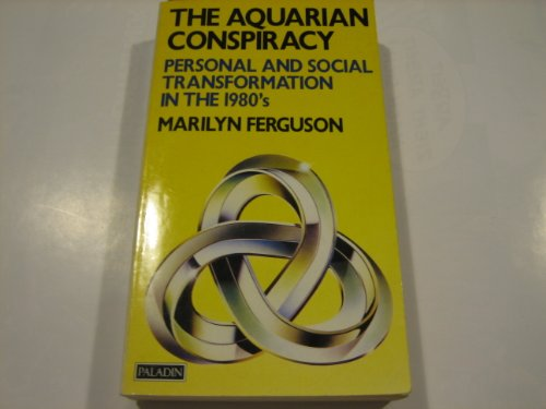 9780586083901: The Aquarian Conspiracy: Personal and Social Transformation in the 1980's