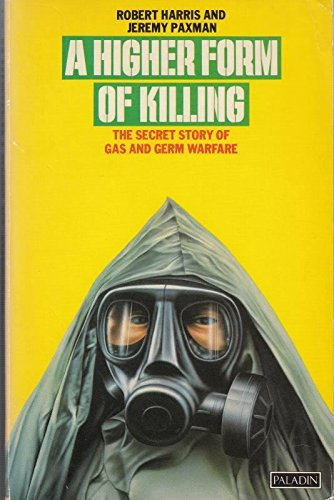 9780586083970: Higher Form of Killing: Secret Story of Gas and Germ Warfare (Paladin Books)