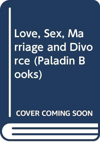 Love, Sex, Marriage and Divorce (Paladin Books): Gathorne-Hardy, Jonathan