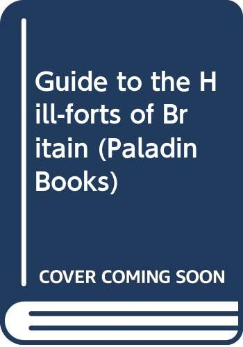 9780586084601: Guide to the Hill-forts of Britain (Paladin Books)
