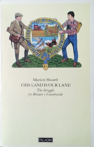 9780586084731: This Land is Our Land: Struggle for Britain's Countryside (Paladin Books)