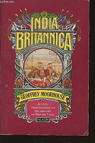 India Britannica (Paladin Books) (0586084800) by Geoffrey Moorhouse