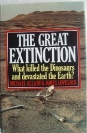 9780586085011: The Great Extinction: What killed the Dinosaurs and devastated the earth?