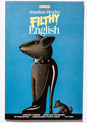 Filthy English (Paladin Books) (0586085505) by Jonathan Meades