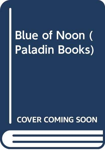 9780586086247: Blue of Noon (Paladin Books)