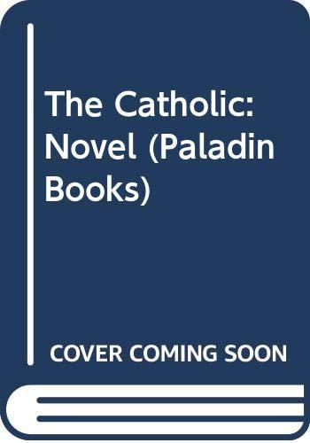 9780586086339: The Catholic