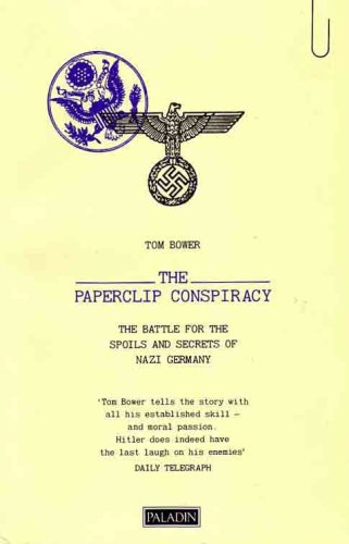 9780586086865: The Paperclip Conspiracy: Battle for the Spoils and Secrets of Nazi Germany (Paladin Books)
