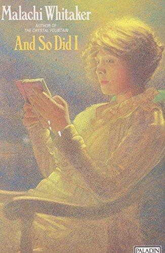 And So Did I (Paladin Books): Malachi Whitaker