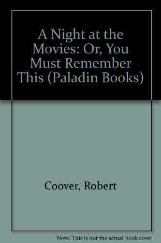Night At the Movies Or You Must Remember (Paladin Books) (0586087745) by Robert Coover