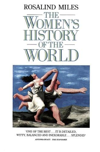 The Women's History of the World (9780586088869) by Rosalind Miles