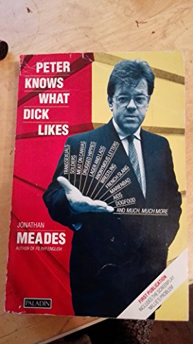 Peter Knows What Dick Likes (Paladin Books) (0586088903) by Jonathan Meades