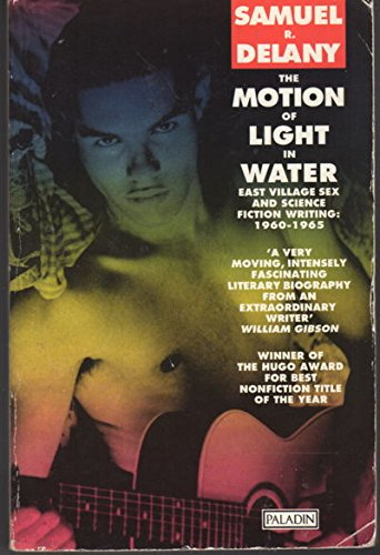 9780586089101: The Motion of Light in Water: East Village Sex and Science Fiction Writing, 1960-1965