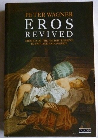 9780586089132: Eros Revived: Erotica of the Enlightenment in England and America (Paladin Books)