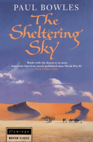 The Sheltering Sky (Flamingo Modern Classics): Paul Bowles