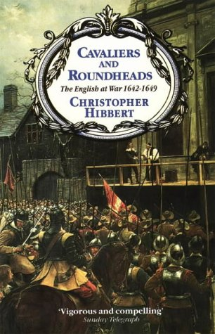 Cavaliers and Roundheads: English at War, 1642-49: Hibbert, Christopher