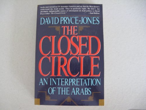 9780586090152: The Closed Circle: An Interpretation of the Arabs