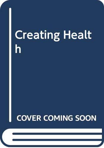 9780586201015: Creating Health