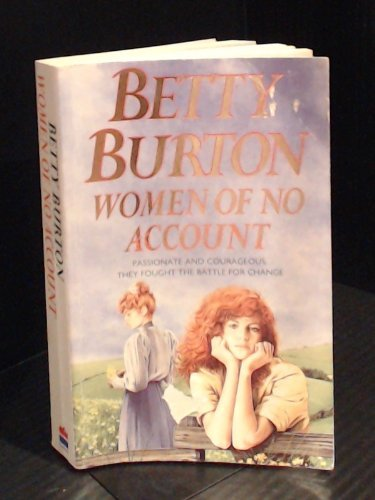 Women of No Account: Burton, Betty