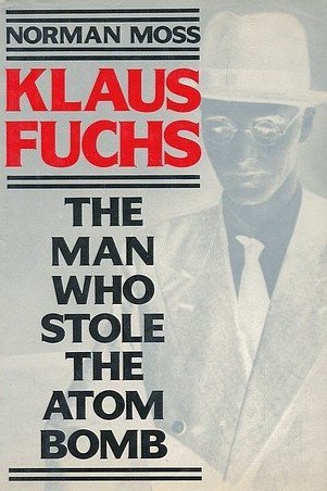 9780586202999: Klaus Fuchs: The Man Who Stole the Atom Bomb