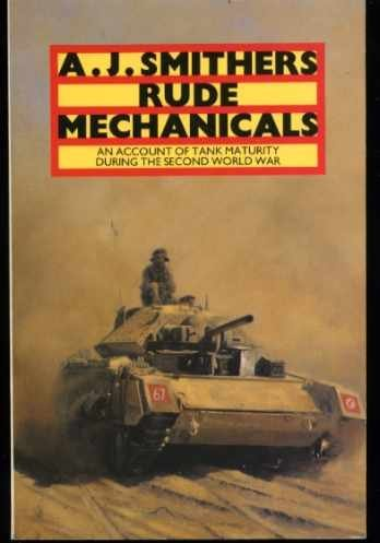 9780586203057: Rude Mechanicals: Account of Tank Maturity During the Second World War