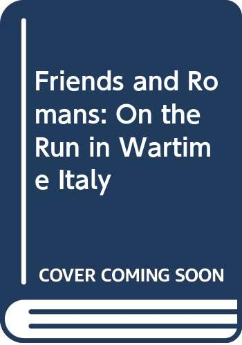 9780586204313: Friends and Romans: On the Run in Wartime Italy