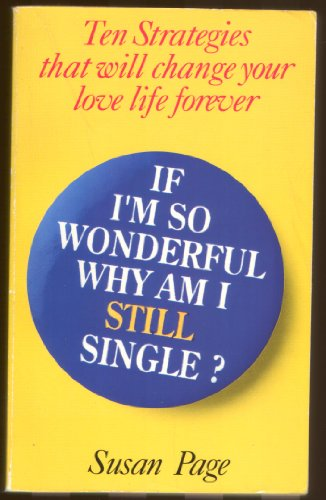 9780586204993: If I'm So Wonderful Why am I Still Single?