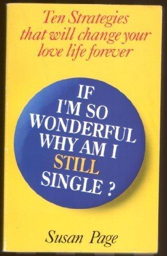 9780586204993: If I'm So Wonderful Why am I Still Single?