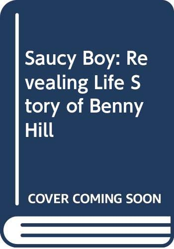 9780586205211: Saucy Boy: Revealing Life Story of Benny Hill