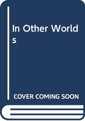 In Other Worlds: Attanasio, A.A.