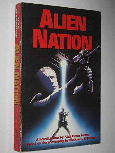 9780586205945: Alien Nation. A Novelization. Based On The Screenplay By Rockne S. O'Bannon