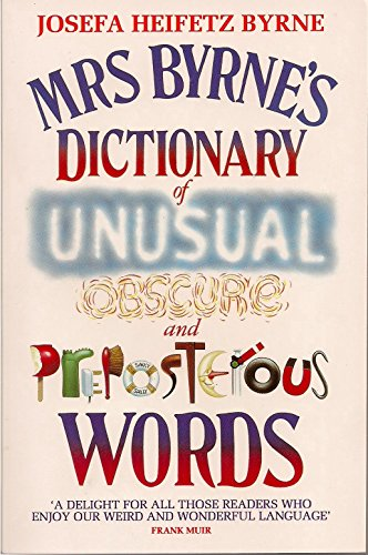 9780586206003: Mrs. Byrne's Dictionary of Unusual, Obscure and Preposterous Words
