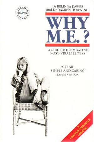 Why Me? (A guide to combating post-viral: Belinda Davies and