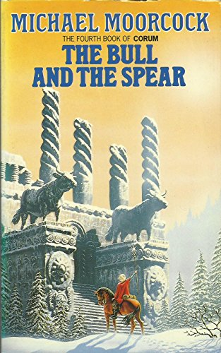 9780586207178: The Bull and the Spear (The Fourth Book of Corum)