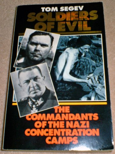 9780586207284: Soldiers of Evil: Commandants of the Nazi Concentration Camps